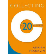 Collecting the 20th Century by Adrian Franklin, 9781742230016