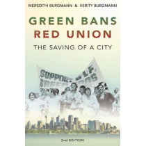Green Bans, Red Union: The saving of a city by Meredith Burgmann, 9781742235400
