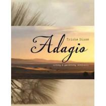 Adagio: Living and Gardening Mindfully by Trisha Dixon, 9781742660943