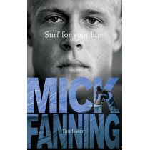 Surf For Your Life by Mick Fanning, 9781742750354