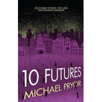 10 Futures by Michael Pryor, 9781742753768