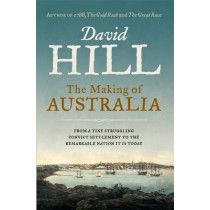 The Making of Australia by David Hill, 9781742757674