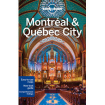 Lonely Planet Montreal & Quebec City by Lonely Planet, 9781743215500
