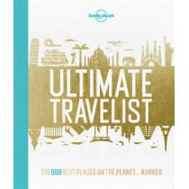 Lonely Planet's Ultimate Travelist: The 500 Best Places on the Planet...Ranked by Lonely Planet, 9781743607473