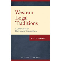 Western Legal Traditions: A Comparison of Civil Law and Common Law by Martin Vranken, 9781760020293
