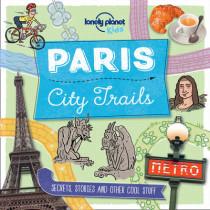 City Trails - Paris by Lonely Planet Kids, 9781760342234