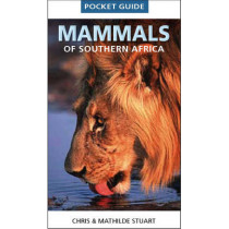 Pocket guide mammals of Southern Africa by Chris Stuart, 9781770078611