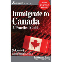 Immigrate to Canada: A Practical Guide by Nick Noorani, 9781770402096