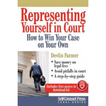 Representing Yourself in Court: How to Win Your Case on Your Own by Devlin Farmer, 9781770402263