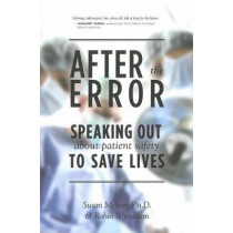 After The Error: Speaking Out About Patient Safety to Save Lives by Susan B. McIver, 9781770411104