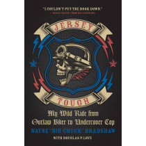 Jersey Tough: My Wild Ride from Outlaw Biker to Undercover Cop by Wayne Bradshaw, 9781770412613