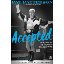 Accepted: How the First Gay Superstar Changed WWE by Pat Patterson, 9781770412934