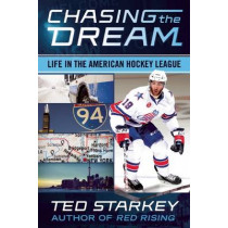 Chasing the Dream: Life in the American Hockey League by Ted Starkey, 9781770412989