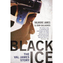 Black Ice: The Val James Story by John J. Gallagher, 9781770413634