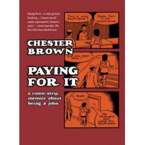 Paying for it by Chester Brown, 9781770461192