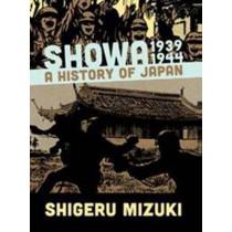 Showa 1939-1944: A History of Japan by Shigeru Mizuki, 9781770461512