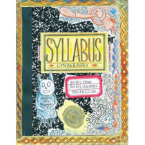 Syllabus: Notes from an Accidental Professor by Lynda Barry, 9781770461611