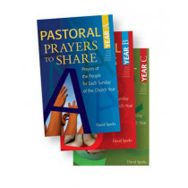 Pastoral Prayers to Share Set of Years A, B, & C: Prayers of the People for Each Sunday of the Church Year by David Sparks, 9781770644632