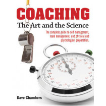Coaching: The Art and the Science by Dave Chambers, 9781770851849