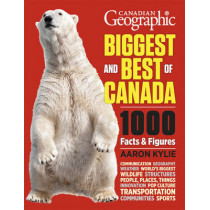 Canadian Geographic Biggest and Best of Canada by Aaron Kylie, 9781770852792
