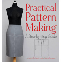 Practical Pattern Making: A Step-by-Step Guide by Isabel Sanchez Hernandez, 9781770856110