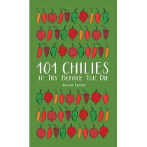 101 Chilies to Try Before You Die by David Floyd, 9781770857438