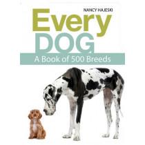 Every Dog: A Book of 450 Breeds by Nancy Hajeski, 9781770858251