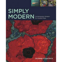 Simply Modern: Contemporary Designs for Hooked Rugs by Deanne Fitzpatrick, 9781771082167