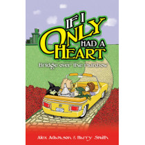If I Only Had a Heart: Bridge Over the Rainbow by Alex Adamson, 9781771400350