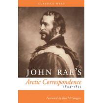 John Rae's Arctic Correspondence, 1844-1855 by John Rae, 9781771510844