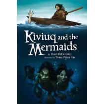 Kiviuq and the Mermaids by Noel McDermott, 9781772270822