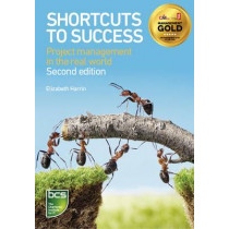 Shortcuts to success: Project management in the real world by Elizabeth Harrin, 9781780171715