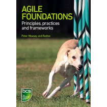 Agile Foundations: Principles, practices and frameworks by Peter Measey, 9781780172545