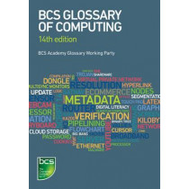 BCS glossary of computing by BCS Academy Glossary Working Party, 9781780173269