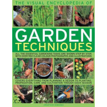 Visual Encyclopedia of Garden Techniques by Jonathan Edwards, 9781780190655