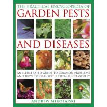 Practical Encyclopedia of Garden Pests and Diseases by Andrew Mikolajski, 9781780190846
