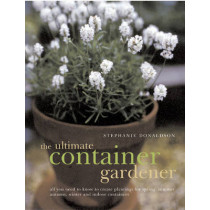 Ultimate Container Gardener by Stephanie Donaldson, 9781780190877
