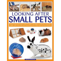 Looking After Small Pets by David Alderton, 9781780191928