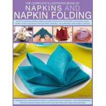 Complete Illustrated Book of Napkins and Napkin Folding by Rick Beech, 9781780192062