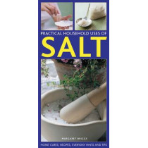 Practical Household Uses of Salt: Home Cures, Recipes, Everyday Hints and Tips by Margaret Briggs, 9781780192345