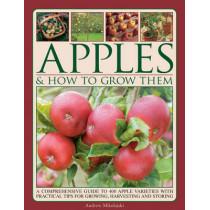 Apples & How to Grow Them by Andrew Mikolajski, 9781780193151