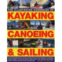 Illustrated Handbook of Kayaking, Canoeing & Sailing by Bill Mattos, 9781780194318