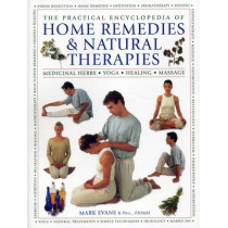 Practical Encyclopedia of Home Remedies & Natural Therapies by Mark Evans, 9781780194585
