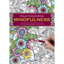 Calm Colouring: Mindfulness: 100 Creative Designs to Colour in by Southwater, 9781780194837