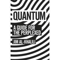 Quantum: A Guide For The Perplexed by Jim Al-Khalili, 9781780223957