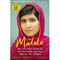 I Am Malala: The Girl Who Stood Up for Education and was Shot by the Taliban by Malala Yousafzai, 9781780226583