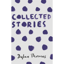 Collected Stories by Dylan Thomas, 9781780227306