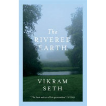 The Rivered Earth by Vikram Seth, 9781780228686