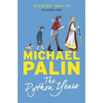 The Python Years: Diaries 1969-1979 Volume One by Michael Palin, 9781780229010