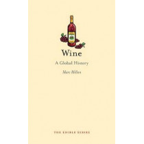 Wine: A Global History by Marc Millon, 9781780231112
